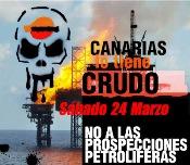 ¡CANARIAS DICE NO! NO A LAS PROSPECCIONES PETROLÍFERAS 24 de marzo: Manifestación en todas las islas GRAN CANARIA: 19:00 horas